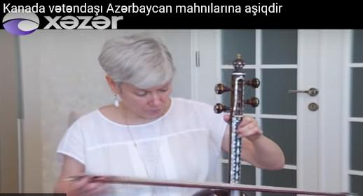 Kanada vətəndaşı Azərbaycan mahnılarına aşiqdir